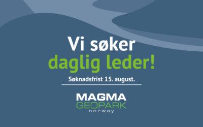 MAGMA GEOPARK AS SØKER NY DAGLIG LEDER